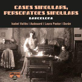 CASES SINGULARS, PERSONATGES SINGULARS. BARCELONA