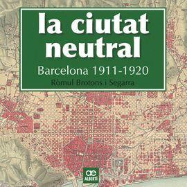 CIUTAT NEUTRAL, LA. BARCELONA 1911-1920
