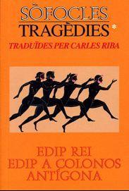 TRAGÈDIES I. EDIP REI / EDIP A COLONOS / ANTÍGONA