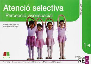 ATENCIO SELECTIVA. PERCEPCIO VISOESPACIAL INICIACIO 1.4. REFOR DESENVOLUPAMENT HABILITATS ME