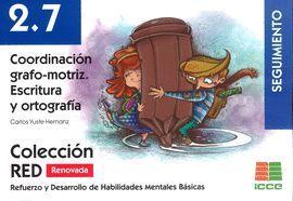 COORDINACIÓN GRAFO-MOTRIZ 2.7 ESCRITURA Y ORTOGRAFÍA ( SEGUIMIENTO )