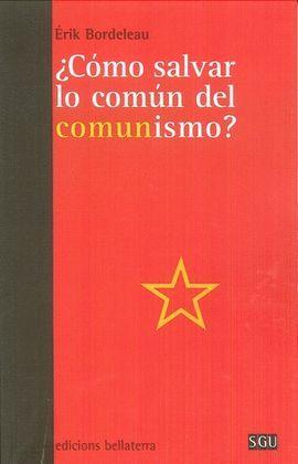 CÓMO SALVAR LO COMÚN DEL COMUNISMO?