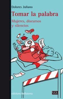 TOMAR LA PALABRA: MUJERES, DISCURSOS Y SILENCIOS
