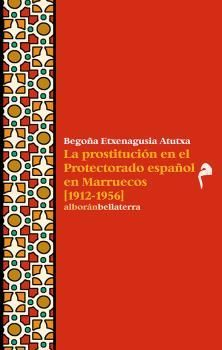 PROSTITUCIÓN EN EL PROTECTORADO ESPAÑOL EN MARRUECOS (1912-1956), LA