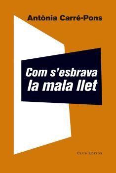 COM S'ESBRAVA LA MALA LLET