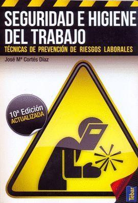 SEGURIDAD E HIGIENE DEL TRABAJO (10ª EDICIÓN)
