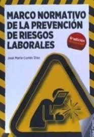 MARCO NORMATIVO DE LA PREVENCION DE RIESGOS LABORALES.