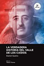 VERDADERA HISTORIA DEL VALLE DE LOS CAIDOS, LA (2ª EDICIÓN)