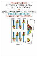 HISTORIA Y CRITICA DE LA LITERATURA ESPAÑOLA 8/1 EPOCA CONTEMPORANEA 1939-1975. PRIMER SUPLEMENTO