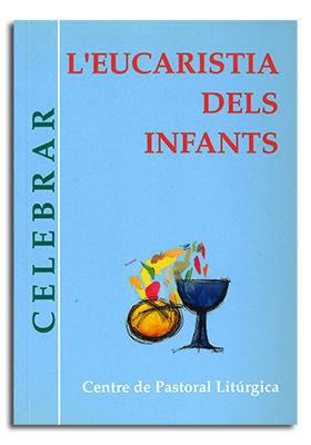 EUCARISTIA DELS INFANTS, L'