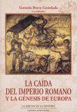 CAIDA DEL IMPERIO ROMANO Y LA GENESIS DE EUROPA, LA
