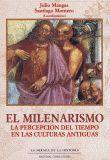 MILENARISMO, EL. LA PERCEPCION DEL TIEMPO EN LAS CULTURAS ANTIGUAS