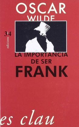 IMPORTÀNCIA DE SER FRANK, LA