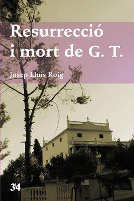 RESURRECCIÓ I MORT DE G.T.