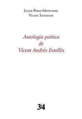 ANTOLOGIA POÈTICA DE VICENT ANDRÉS ESTELLÉS