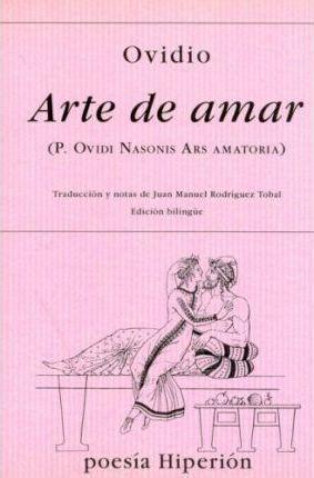 ARTE DE AMAR (BILINGÜE CASTELLANO-LATÍN)