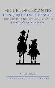 DON QUIJOTE DE LA MANCHA (REDUCCION DE LA OBRA HECHA POR RAMON GOMEZ DE LA SERNA)