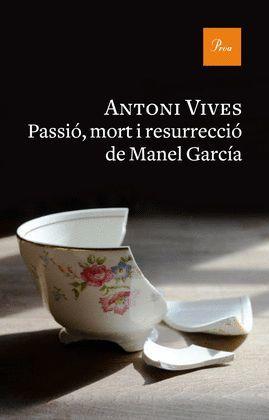 PASSIÓ, MORT I RESURRECCIÓ DE MANEL GARCIA