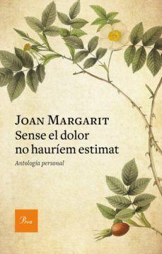 SENSE EL DOLOR NO HAURÍEM ESTIMAT