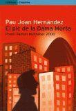 PIC DE LA DAMA MORTA, EL (PREMI RAMON MUNTANER 2000)