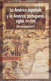 AMERICA ESPAÑOLA Y LA AMERICA PORTUGUESA, SIGLOS XVI-XVIII, LA