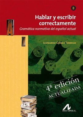 HABLAR Y ESCRIBIR CORRECTAMENTE TOMO II- GRAMATICA