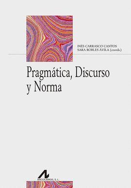 PRAGMÁTICA, DISCURSO Y NORMA