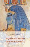 PEQUEÑO DICCIONARIO DE MITOLOGIA EGIPCIA