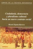 CIUDADANIA, DEMOCRACIA Y PLURALISMO CULTURAL: HACIA UN NUEVO CONTRATO SOCIAL
