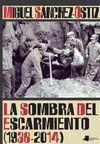 SOMBRA DEL ESCARMIENTO, LA (1936-2014)