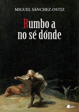 RUMBO A NO SÉ DÓNDE