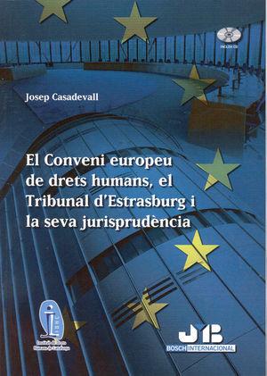 EL CONVENI EUROPEU DE DRETS HUMANS, EL TRIBUNAL D'ESTRASBURG I LA SEVA JURISPRUDENCIA