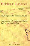 DIALOGOS DE CORTESANAS/ MANUAL DE URBANIDAD PARA JOVENCITAS