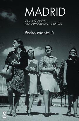 MADRID. DE LA DICTADURA A LA DEMOCRACIA, 1960-1979