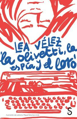OLIVETTI, LA ESPÍA Y EL LORO, LA