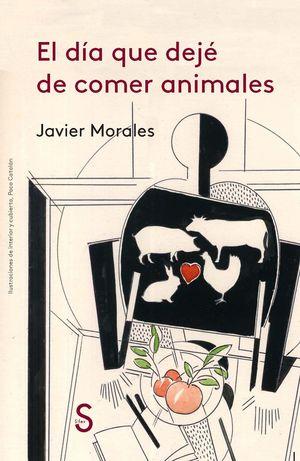 DÍA QUE DEJÉ DE COMER ANIMALES, EL