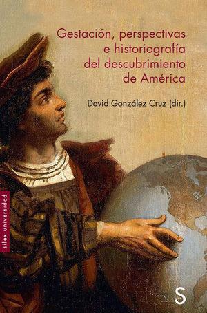 GESTACIÓN, PERSPECTIVAS E HISTORIOGRAFÍA DEL DESCUBRIMIENTO DE AMÉRICA