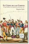 CADIZ DE LAS CORTES, EL . LA VIDA COTIDIANA EN LA CIUDAD AÑOS EN LOS AÑOS DE 1810 A 1813