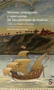 VERSIONES, PROPAGANDA Y REPERCUSIONES DEL DESCUBRIMIENTO DE AMÉRICA: COLÓN, LOS PINZON Y LOS NIÑO