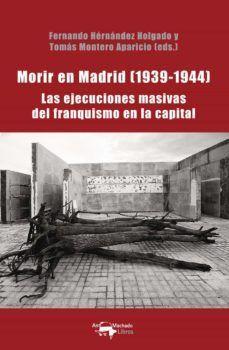 MORIR EN MADRID (1939-1944)