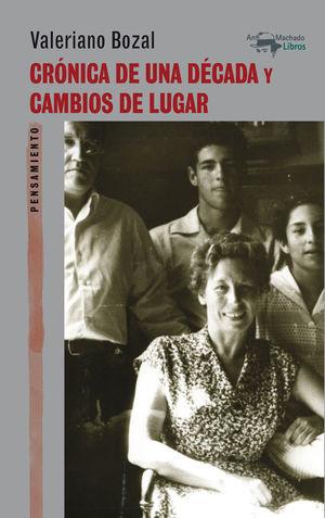 CRÓNICA DE UNA DÉCADA Y CAMBIOS DE LUGAR