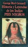 HISTORIA Y LEYENDAS DE LOS INDIOS PIES NEGROS