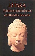 VEINTITRES NACIMIENTOS DEL BUDDHA GOTAMA