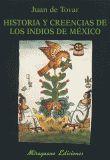 HISTORIAS Y CREENCIAS DE LOS INDIOS DE MEXICO