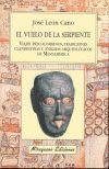 VUELO DE LA SERPIENTE, EL. VIAJES PRECOLOMBINOS, TRADICIONES CLANDESTINAS Y ENIGMAS ARQUEOLOGICOS
