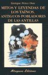 MITOS Y LEYENDAS DE LOS TAINOS, ANTIGUOS POBLADORES DE LAS ANTILLAS