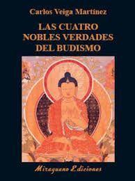 CUATRO NOBLES VERDADES DEL BUDISMO, LAS