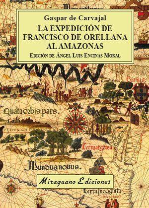 EXPEDICIÓN DE FRANCISCO DE ORELLANA AL AMAZONAS, LA