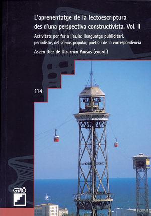 APRENENTATGE DE LA LECTOESCRIPTURA DES D'UNA PERSPECTIVA CONSTRUCTIVISTA. VOL II, L'