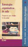 ESTRATEGIAS ORGANIZATIVAS DE AULA PROPUESTAS PARA ATENDER LA DIVERSIDAD
